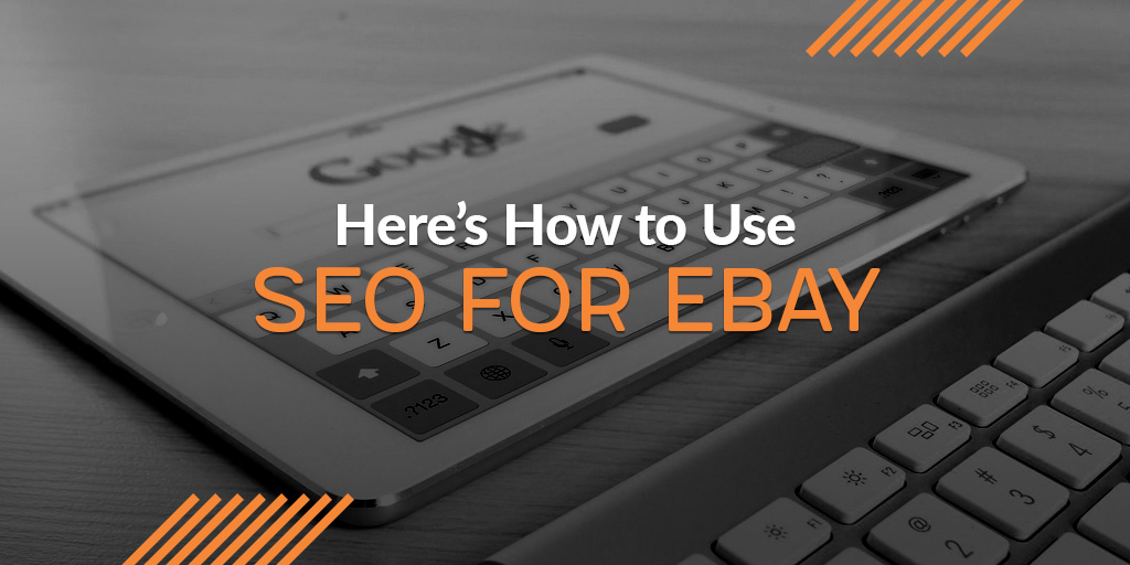 Here S How To Use Seo For Ebay Dzine Hub