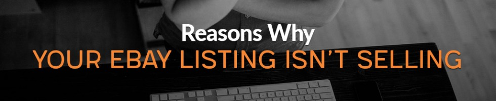 featured_reasons-why-your-ebay-listing-isnt-selling